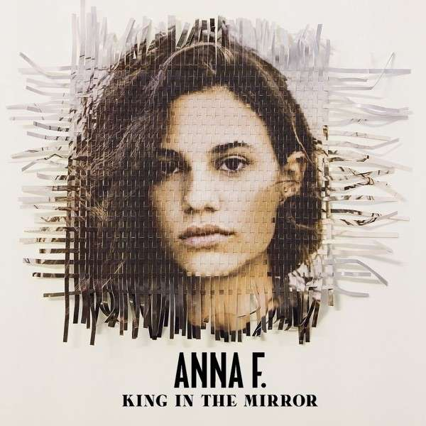 anna f - king in the mirror