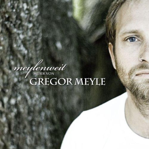 gregor meyle - meylenweit