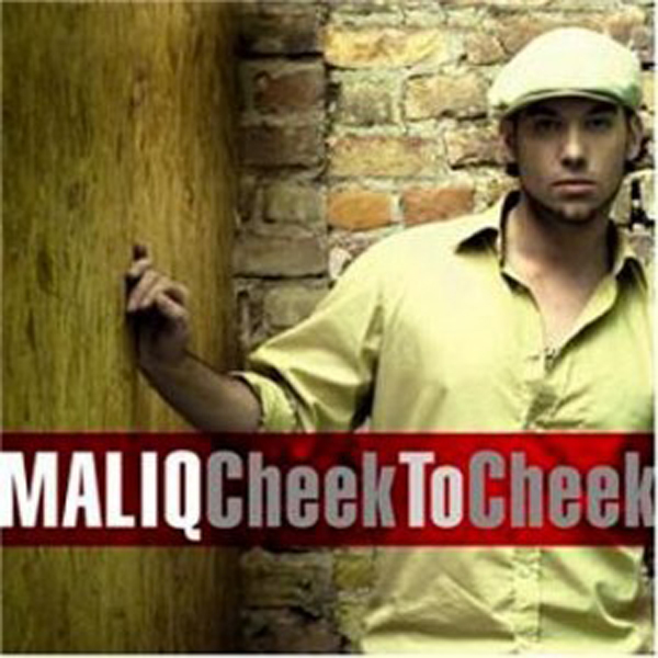 maliq - cheek to cheek