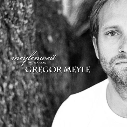 gregor meyle - meylenweit bw