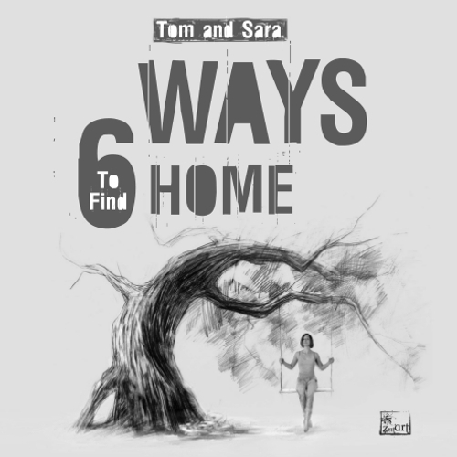 tom and sara - 6 ways to find home bw