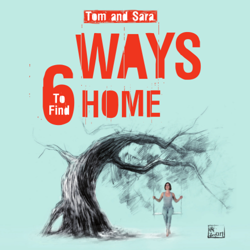 tom and sara - 6 ways to find home