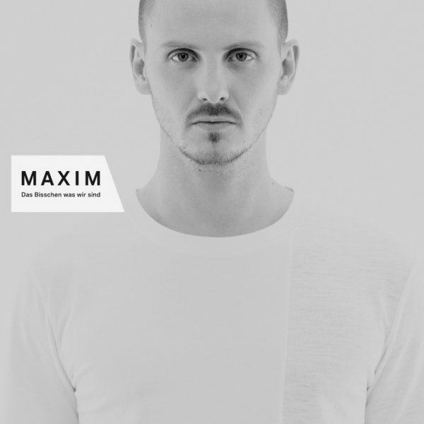 Maxim_Das bisschen was wir sind bw