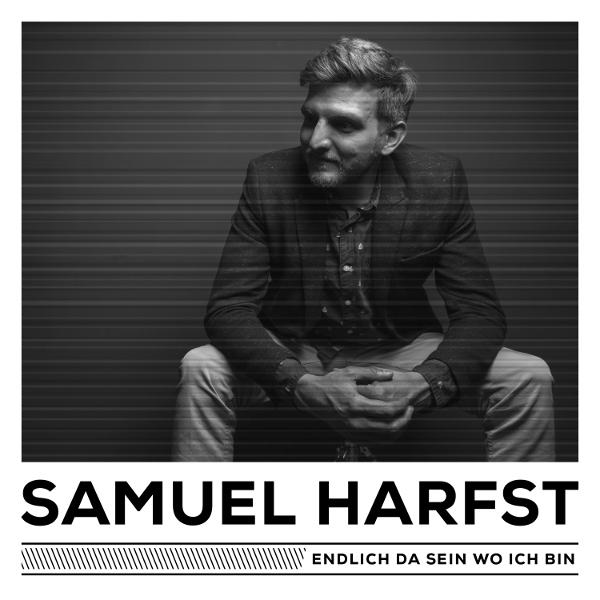 Samuel Harfst_Endlich Da Sein Wo Ich Bin 600x600 BW