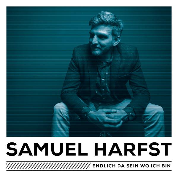 Samuel Harfst_Endlich Da Sein Wo Ich Bin 600x600